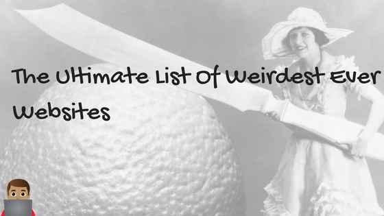 The Ultimate List Of Weird Websites (Weirdest Ever) 1