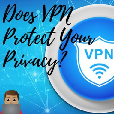 Is VPN Protecting Your Privacy?
