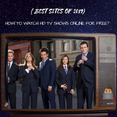 Best sites to Watch HD TV Shows Online for Free?