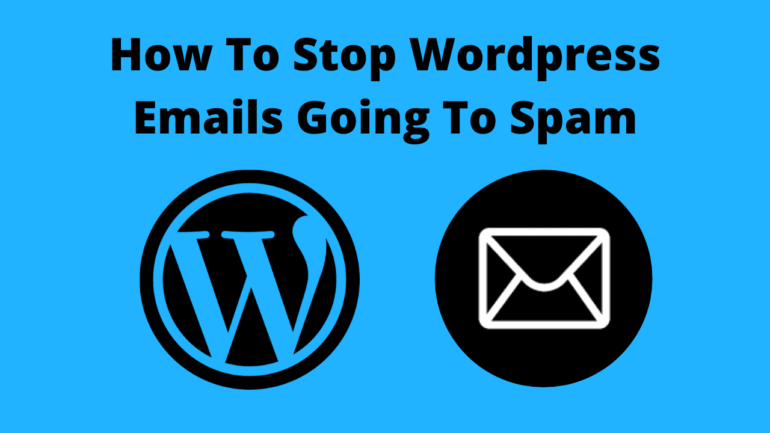 How To Stop WordPress Emails Going To Spam