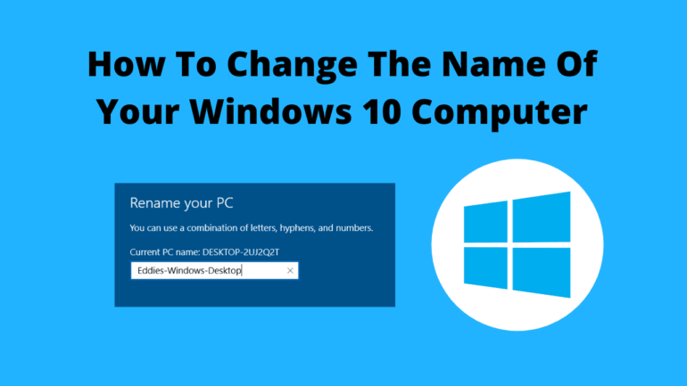 How To Change The Name Of Your Windows 10 Computer