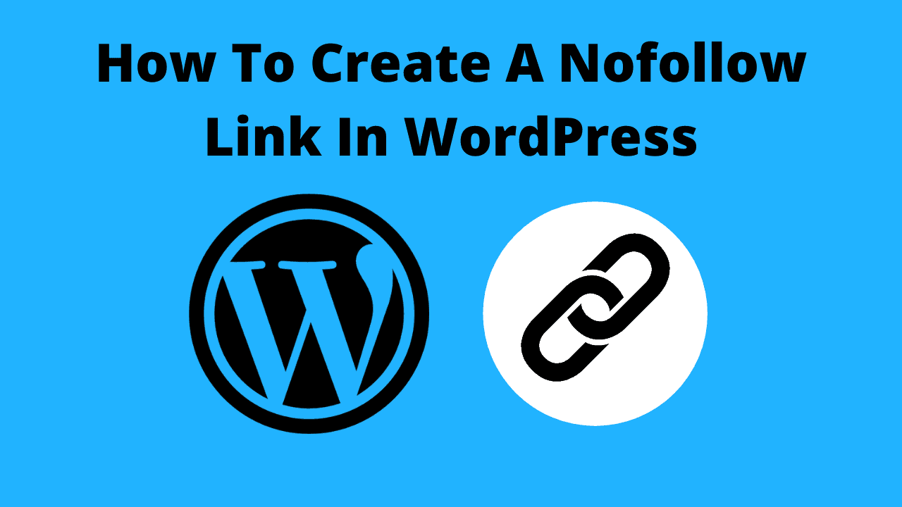 How To Create A Nofollow Link In WordPress