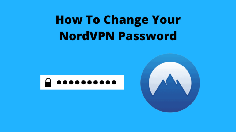 How To Change Your NordVPN Password